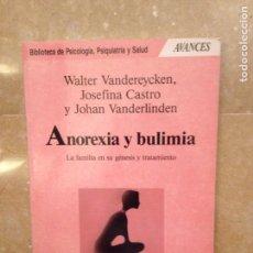 Libros de segunda mano: ANOREXIA Y BULIMIA. LA FAMILIA EN SU GÉNESIS Y TRATAMIENTO (VANDEREYCKEN). Lote 115097650