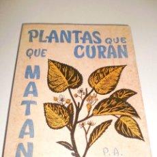 Libros de segunda mano: P.A. CARVAJAL. PLANTAS QUE CURAN Y QUE MATAN. 292 PÁG. EDITORES MEXICANOS 1962.. Lote 115112639