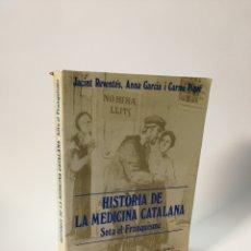 Libros de segunda mano: HISTORIA DE LA MEDICINA CATALANA (SOTA EL FRANQUISME). EJEMPLAR FIRMADO.. Lote 115279683