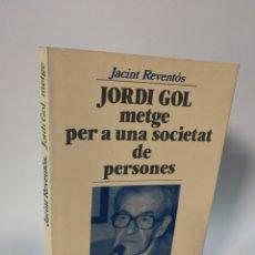 Libros de segunda mano: JORDI GOL. METGE PER A UNA SOCIETAT DE PERSONES. FIRMADO.. Lote 115288531