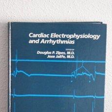 Libros de segunda mano: CARDIAC ELECTROPHYSIOLOGY AND ARRYTHMIAS-ZIPES/JALIFE-1985. Lote 115364967