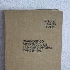 Libros de segunda mano: DIAGNÓSTICO DIFERENCIAL DE LAS CARDIOPATÍAS CONGÉNITAS-N. SCHAD/R. KÜNZLER/T. ONAT-TAPA DURA-1965. Lote 115367163