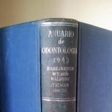 Libros de segunda mano: ANUARIO DE ODONTOLOGÍA 1943. DARLINGTON, WILSON, WALDRON, TYLMAN, MOORE. UTEHA, MÉXICO.. Lote 115452927