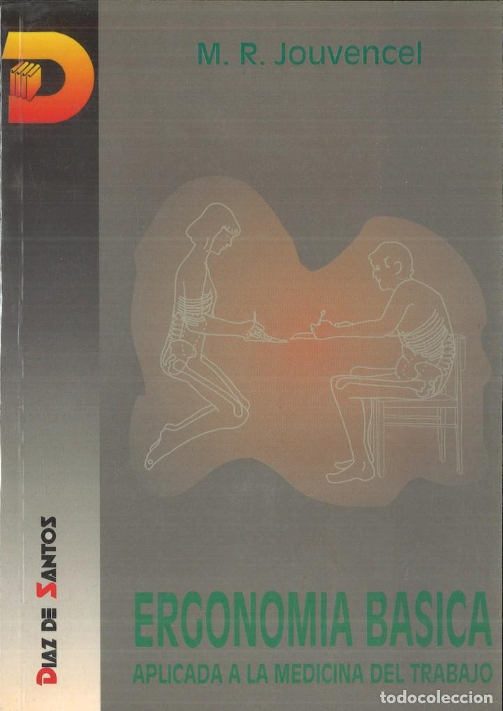 ERGONOMÍA BÁSICA APLICADA A LA MEDICINA DEL TRABAJO. M. R. JOUVENCEL (Libros de Segunda Mano - Ciencias, Manuales y Oficios - Medicina, Farmacia y Salud)