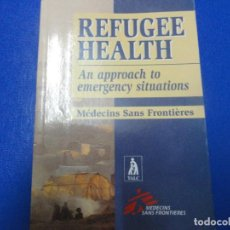 Libros de segunda mano: REFFUGEE HEALTH AN APPROACH TO EMERGENCY SITUATIONS - MEDECINS SANS FRONTIERES. Lote 115539523