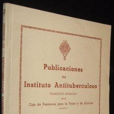 Libros de segunda mano: PUBLICACIONES DEL INSTITUTO ANTITUBERCULOSO - VOLUMEN VII - ILUSTRADO *. Lote 116105907