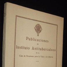 Libros de segunda mano: PUBLICACIONES DEL INSTITUTO ANTITUBERCULOSO - VOLUMEN III - ILUSTRADO * . Lote 116106167