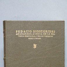 Libri di seconda mano: FACSIMIL. PEDACIO DIOSCORIDE, ANAZARBEO, ACERCA DE LA MATERIA MEDICINAL, Y DE LOS VENENOS MORTIFEROS. Lote 178234132