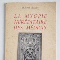 Libros de segunda mano - La Myopie héréditaire des Médicis - Dr. Louis Alaerts - 1958 - 116252843