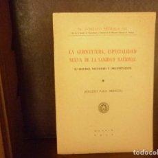 Libros de segunda mano: LA GEROCULTURA ESPECIALIDAD NUEVA DE LA SANIDAD NACIONAL (DR. GONZALO PIÉDROLA GIL). Lote 116526879
