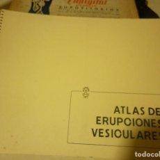Libros de segunda mano: ATLAS DE ERUPCIONES VESICULARES - 1978. Lote 116867027
