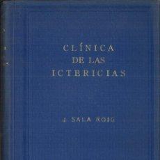 Libros de segunda mano: CLÍNICAS DE LAS ICTERICIAS. J. SALA ROIG. Lote 116960883