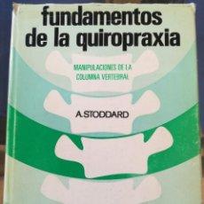 Livros em segunda mão: FUNDAMENTOS DE LA QUIROPRAXIA (MANIPULACIONES DE LA COLUMNA VERTEBRAL)-STODDARD-1972 1ª EDICION-JMS. Lote 128642962