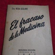 Libros de segunda mano: RARO LIBRITO EL FRACASO DE LA MEDICINA DRA. ROSA SCOLNIK 1947. Lote 117232315