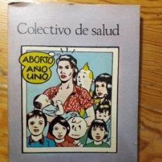 Libros de segunda mano: ABORTO, AÑO UNO. COLECTIVO DE SALUD. 1981. COLECCION LUNA. Lote 117322155