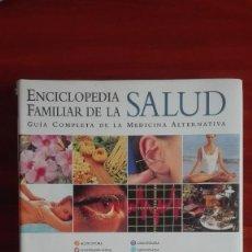 Libros de segunda mano: ENCICLOPEDIA FAMILIAR DE LA SALUD MEDICINA ALTERNATIVA.. Lote 117820031