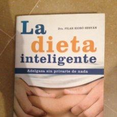Libros de segunda mano: LA DIETA INTELIGENTE (DRA. PILAR RIOBÓ SERVÁN). Lote 117868454