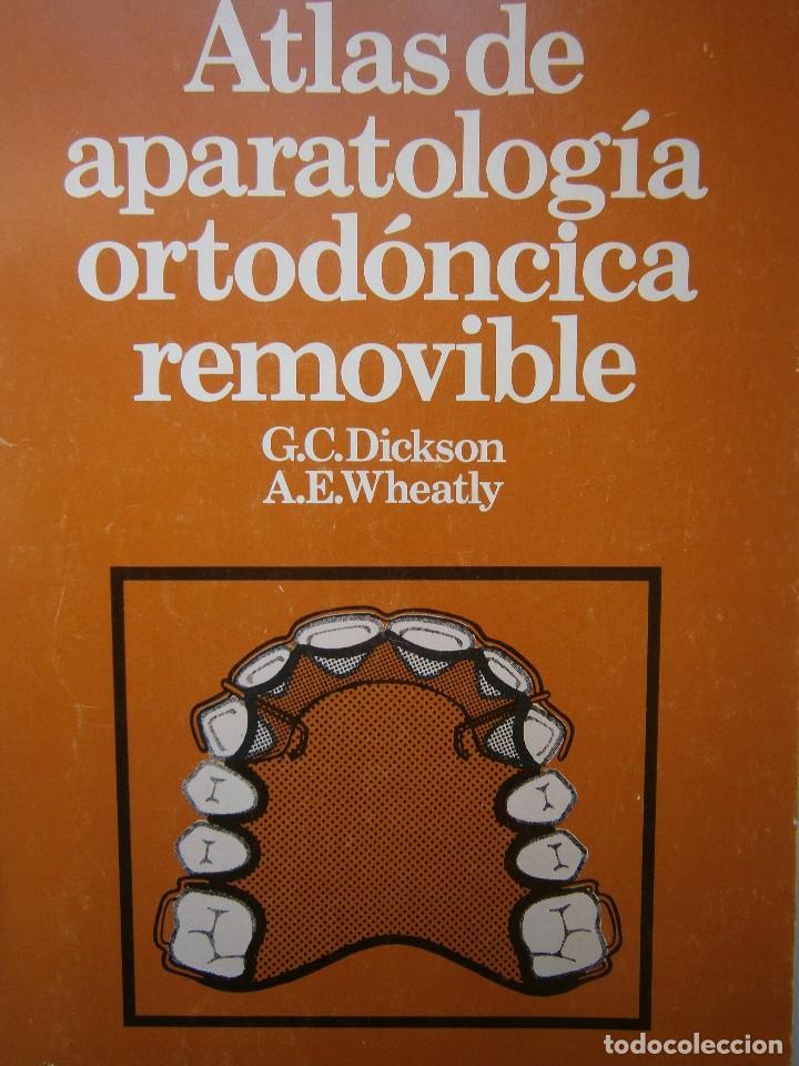 ATLAS DE APARATOLOGIA ORTODONCICA REMOVIBLE GORDON DICKSON ALBERT WHEATLY SALVAT 1982 (Libros de Segunda Mano - Ciencias, Manuales y Oficios - Medicina, Farmacia y Salud)
