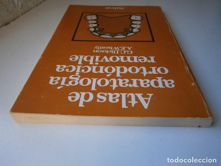 Libros de segunda mano: ATLAS DE APARATOLOGIA ORTODONCICA REMOVIBLE Gordon Dickson Albert Wheatly Salvat 1982 - Foto 6 - 117953503