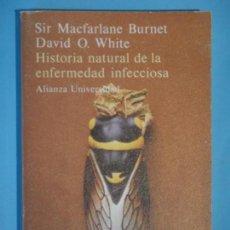 Libros de segunda mano: HISTORIA NATURAL DE LA ENFERMEDAD INFECCIOSA - M. BURNET / D.O. WHITE - ALIANZA EDITORIAL, 1982 . Lote 118146163