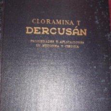 Libros de segunda mano: CLORAMINA T - DERCUSAN -PROPIEDADES Y APLICACIONES EN MEDICINA Y CIRUJIA - 1944. Lote 118280751
