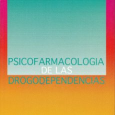 Libros de segunda mano: PSICOFARMACOLOGIA DE LAS DROGODEPENDENCIAS. Lote 118569231