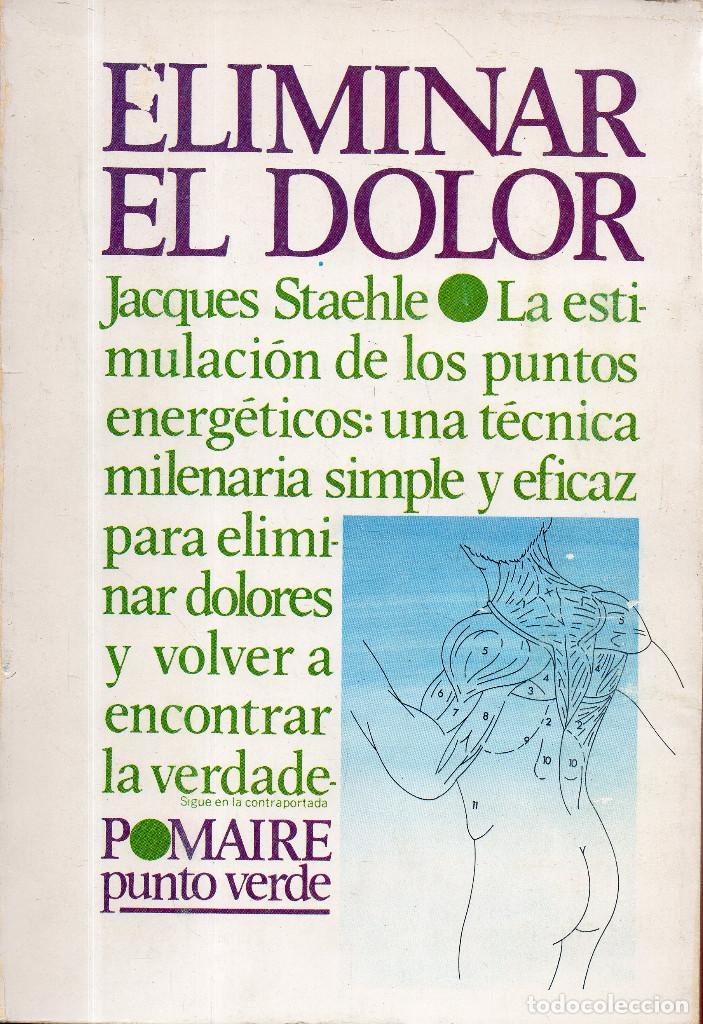 VESIV LIBRO ELIMINAR EL DOLOR DE JACQUES STAEHLE (Libros de Segunda Mano - Ciencias, Manuales y Oficios - Medicina, Farmacia y Salud)