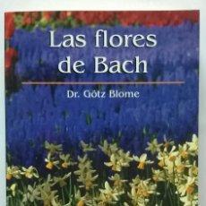 Libros de segunda mano: 669-LAS FLORES DE BACH-DR. GÖTZ BLOME, RBA COLECCIONABLES. Lote 54777673