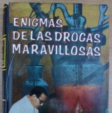 Libros de segunda mano: ENIGMAS DE LAS DROGAS MARAVILLOSAS. HELMUTH M. BÖTTCHER. 1965. Lote 118855067