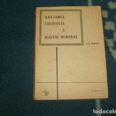 Libros de segunda mano: ANATOMIA FISIOLOGIA E HIGIENE HUMANAS , LUIS BÁGUENA + PROGRAMA DE ANATOMIA , FISIOLOGIA E HIGIENE H. Lote 118968751
