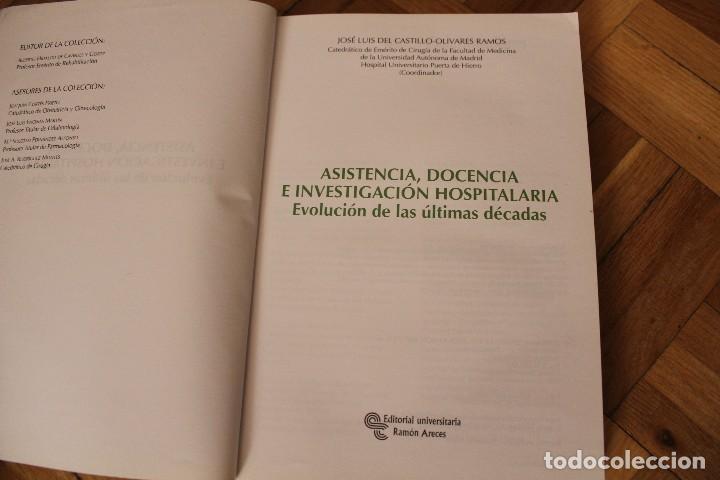 Libros de segunda mano: Libro ASISTENCIA, DOCENCIA E INVESTIGACIÓN HOSPITALARIA, José Luis del Castillo- Olivares, Ed. Arece - Foto 4 - 119050375