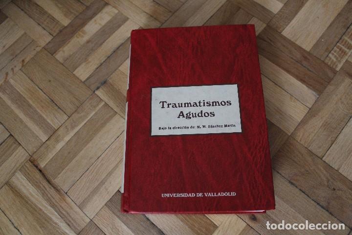 Libros de segunda mano: Libro TRAUMATISMOS AGUDOS, M.M. Sánchez Martín y muchos más, Universidad de Valladolid. - Foto 2 - 119051651