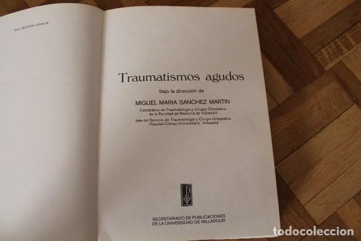 Libros de segunda mano: Libro TRAUMATISMOS AGUDOS, M.M. Sánchez Martín y muchos más, Universidad de Valladolid. - Foto 4 - 119051651