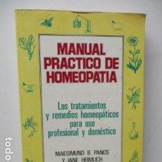 Libros de segunda mano: MANUAL PRACTICO DE HOMEOPATIA LOS TRATAMIENTOS Y REMEDIOS HOMEOPATICOS PARA USO PROFESIONAL Y DOMEST. Lote 119457375