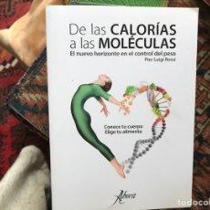 Libros de segunda mano: DE LAS CALORÍAS A LAS MOLÉCULAS. PIER LUIGI ROSSI. Lote 126697098