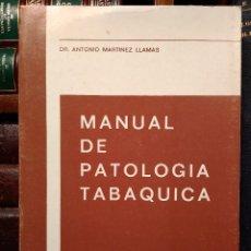 Libros de segunda mano: MANUAL DE PATOLOGÍA TABÁQUICA. DR. MARTÍNEZ LLAMAS, ANTONIO. 1982 ISBN 8450054729.. Lote 119567183