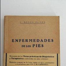 Libros de segunda mano: ENFERMEDADES DE LOS PIES. V BOSCH OLIVES. 1944. Lote 119842703