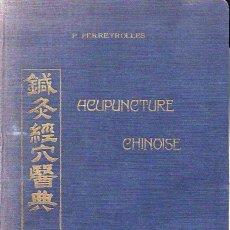 Libros de segunda mano: FERREYROLLES : ACUPUNCTURE CHINOISE (LILLE, S.F.) ACUPUNTURA CHINA. EN FRANCÉS.. Lote 119867559