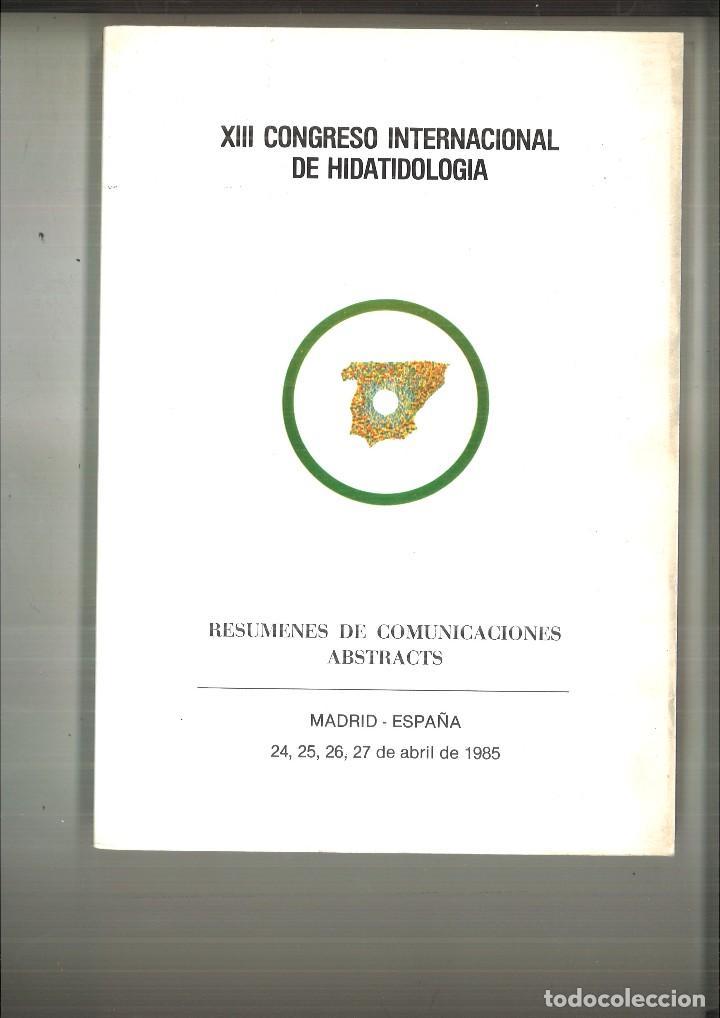 XIII CONGRESO INTERNACIONAL DE HIDATIDOLOGÍA. RESUMEN DE LAS COMUNICACIONES ABSTRACTS. (Libros de Segunda Mano - Ciencias, Manuales y Oficios - Medicina, Farmacia y Salud)