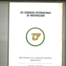 Libros de segunda mano: XIII CONGRESO INTERNACIONAL DE HIDATIDOLOGÍA. RESUMEN DE LAS COMUNICACIONES ABSTRACTS.. Lote 120018979