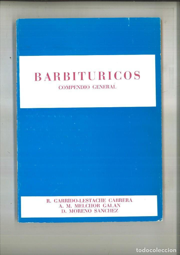BARBITÚRICOS. COMPENDIO GENERAL. R. GARRIDO-LESTACHE, A. M. MELCHOR Y D. MORENO (Libros de Segunda Mano - Ciencias, Manuales y Oficios - Medicina, Farmacia y Salud)