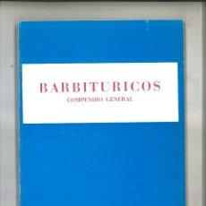 Libros de segunda mano: BARBITÚRICOS. COMPENDIO GENERAL. R. GARRIDO-LESTACHE, A. M. MELCHOR Y D. MORENO. Lote 120020899