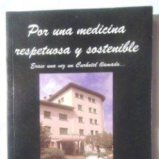Libros de segunda mano: POR UNA MEDICINA RESPETUOSA Y SOSTENIBLE MONTSERRAT PALACÍN 2005 CEDEL . Lote 120074675