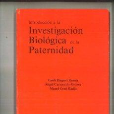 Libros de segunda mano: INTRODUCCIÓN A LA INVESTIGACIÓN BIOLÓGICA DE LA PATERNIDAD. EMILI HUGUET, ÁNGEL CARRACEDO Y M. GENÉ. Lote 120178655