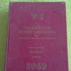 Libros de segunda mano: VADEMECUM INTERNACIONAL ESPECIALIDADES FARMACÉUTICAS Y BIOLÓGICAS V-I. DAIMON 1967 -8 EDICIÓN. Lote 120264051