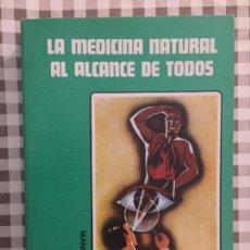 Libros de segunda mano: LA MEDICINA NATURAL AL ALCANCE DE TODOS, MANUEL LEZAETA ACHARAN. Lote 140732588