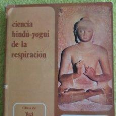 Libros de segunda mano: CIENCIA HINDÚ YOGUI DE LA RESPIRACIÓN AÑO 1979. RAMACHARAKA. . Lote 120271407