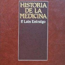 Libros de segunda mano: HISTORIA DE LA MEDICINA – PEDRO LAIN ENTRALGO – SALVAT 1982. Lote 120396995