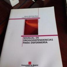 Libros de segunda mano: MANUAL DE DROGODEPENDENCIAS PARA ENFERMERIA. Lote 120611824