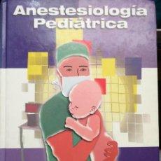 Libros de segunda mano: ANESTESIOLOGIA PEDIATRICA - PEDIATRIA - ANESTESIOLOGIA - ANESTESIA. Lote 120789335